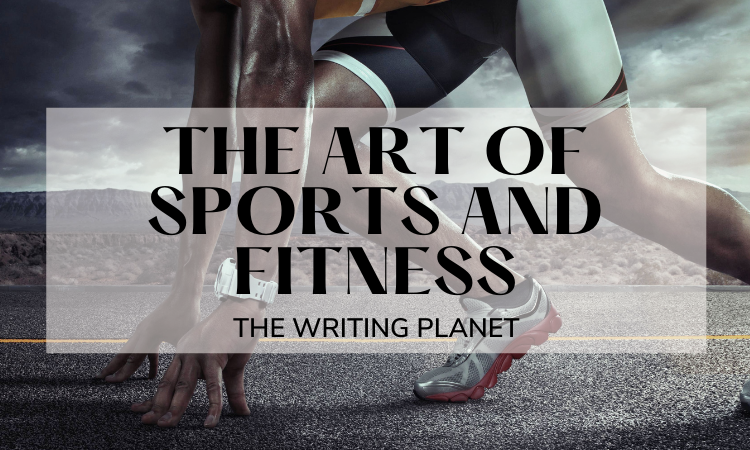 The Art of Sports and Fitness